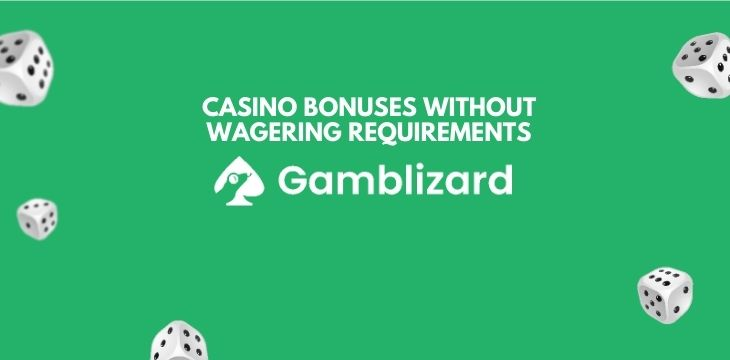 no deposit no wagering casino bonuses